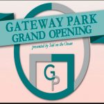 Gateway Park Grand Opening Presented by Sole on the Ocean